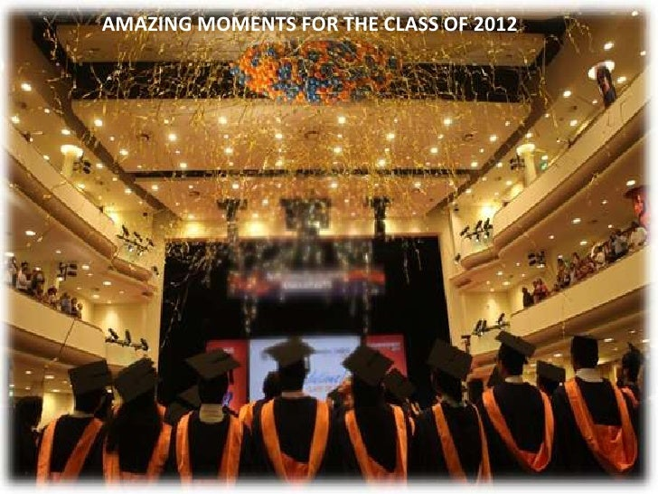 AMAZING MOMENTS FOR THECLASS OF OF 2012     AMAZING MOMENTS FOR THE CLASS 2012