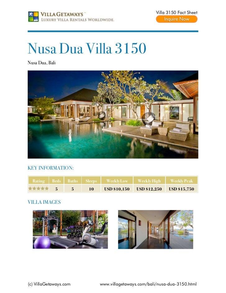 Villa 3150 Fact SheetNusa Dua Villa 3150Nusa Dua, BaliKEY INFORMATION:  Rating    Beds   Baths    Sleeps     Weekly Low   ...