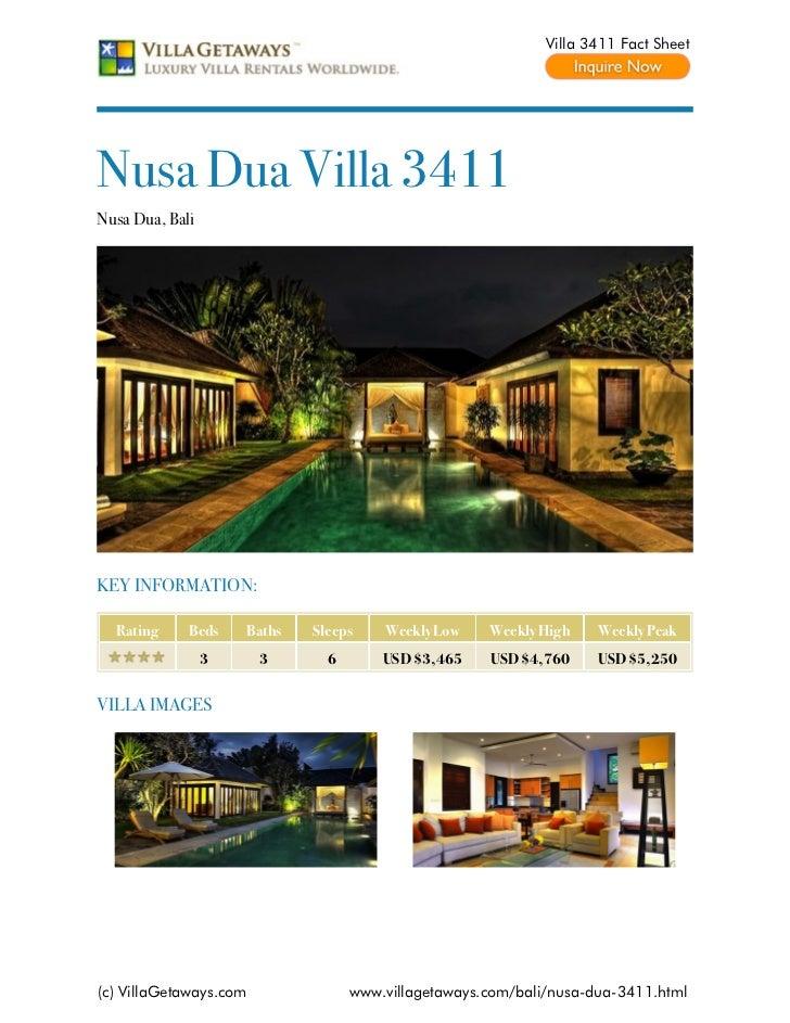 Villa 3411 Fact SheetNusa Dua Villa 3411Nusa Dua, BaliKEY INFORMATION:  Rating     Beds    Baths   Sleeps    Weekly Low   ...