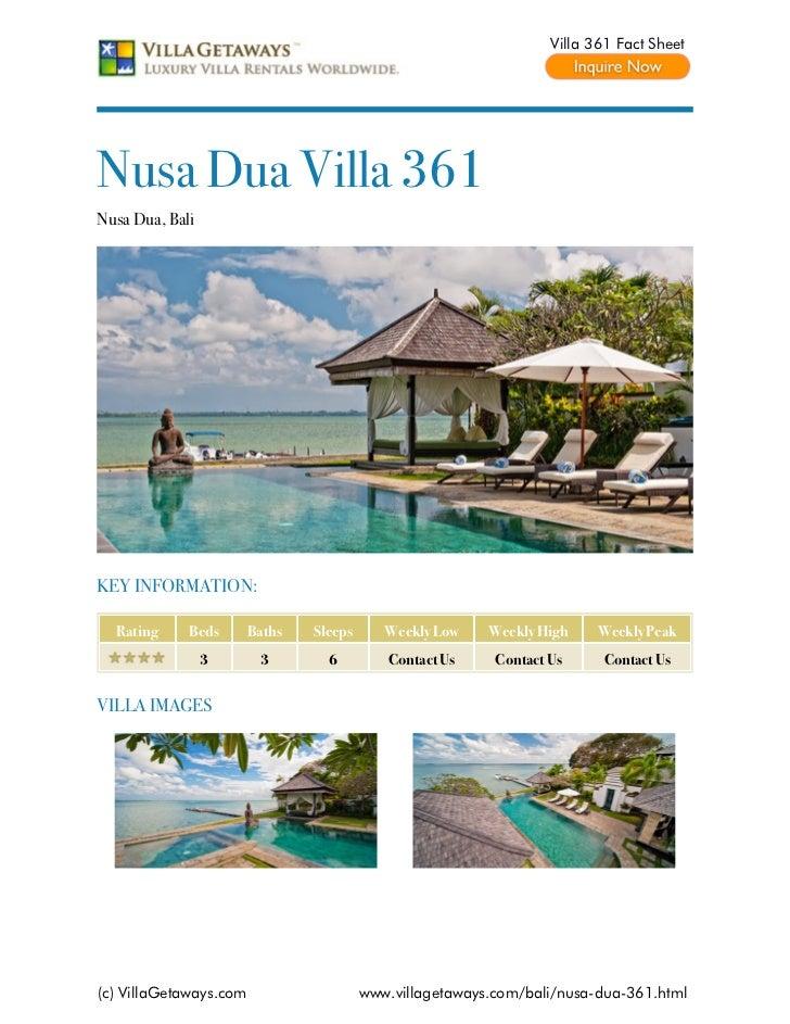 Villa 361 Fact SheetNusa Dua Villa 361Nusa Dua, BaliKEY INFORMATION:  Rating     Beds       Baths   Sleeps      Weekly Low...