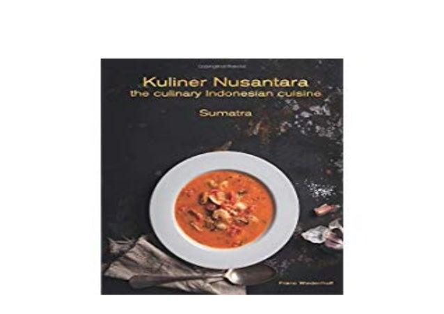 Ebook Download Nusantara Culinary Culinary Indonesian Cuisine Sum