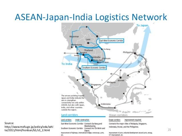 ASEAN-Japan-India Logistics NetworkSource:http://www.mofa.go.jp/policy/oda/white/2011/html/honbun/b1/s3_2.html            ...