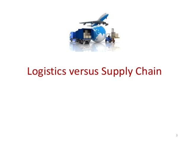 Logistics versus Supply Chain                                3
