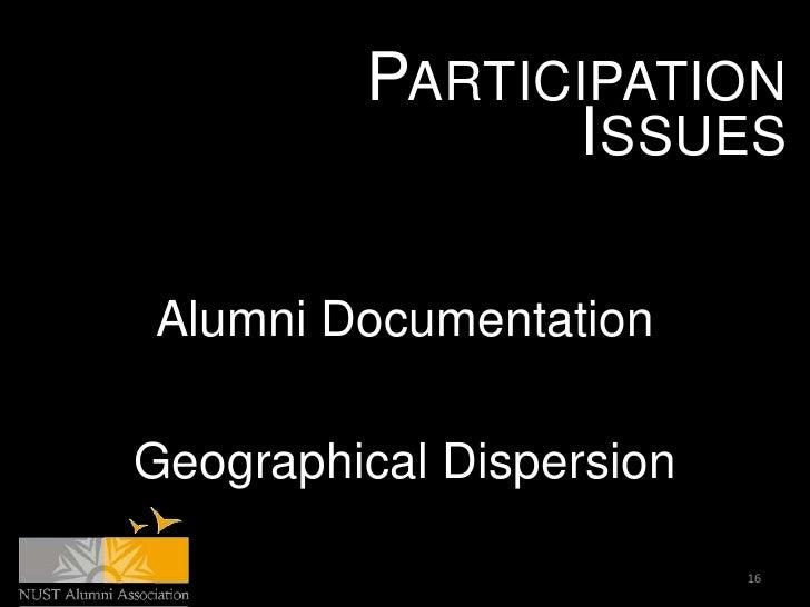 PARTICIPATION               ISSUESAlumni DocumentationGeographical Dispersion                          16