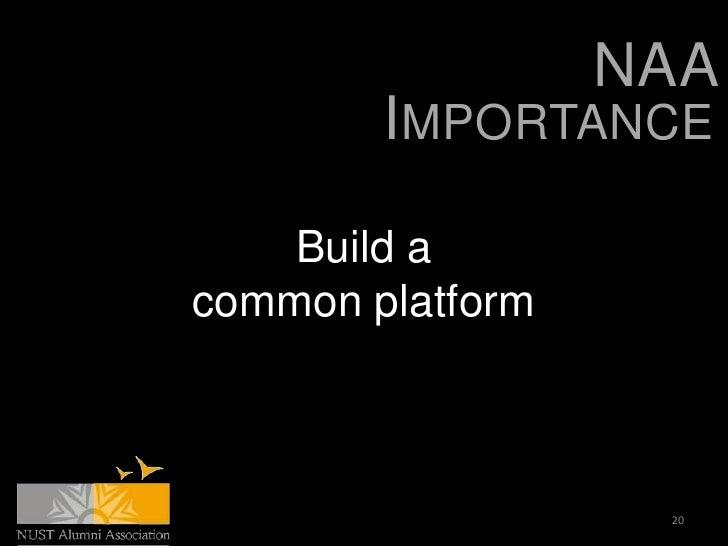 NAA        IMPORTANCE    Build acommon platform                   20