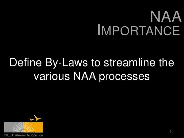 NAA                IMPORTANCEDefine By-Laws to streamline the     various NAA processes                               21