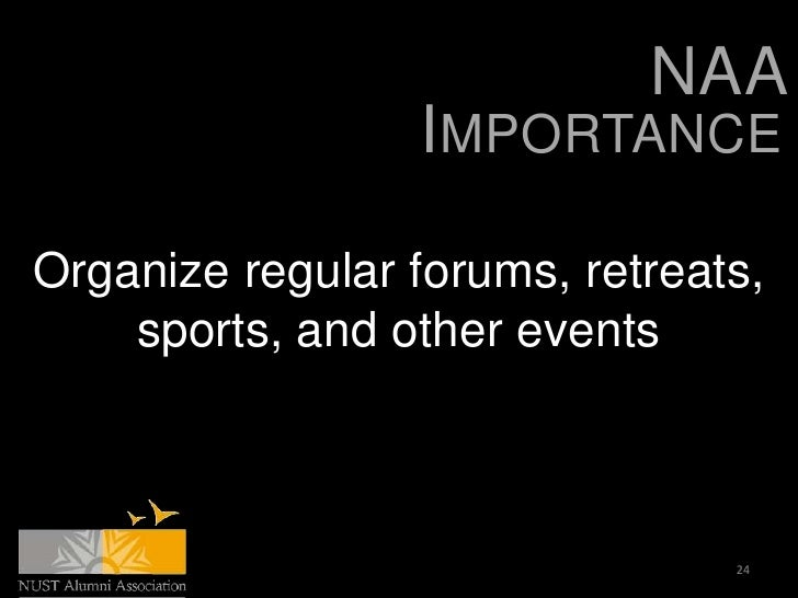 NAA                 IMPORTANCEOrganize regular forums, retreats,    sports, and other events                              ...