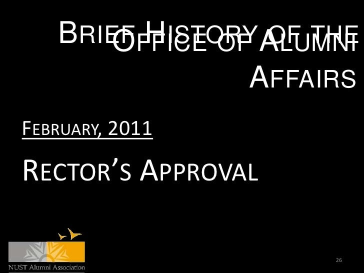 BRIEFFFICE OF ALUMNI      O  HISTORY OF THE                AFFAIRSFEBRUARY, 2011RECTOR'S APPROVAL                     26