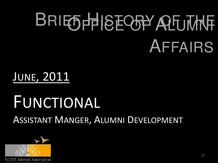 BRIEFFFICE OF ALUMNI       O  HISTORY OF THE                 AFFAIRSJUNE, 2011FUNCTIONALASSISTANT MANGER, ALUMNI DEVELOPME...