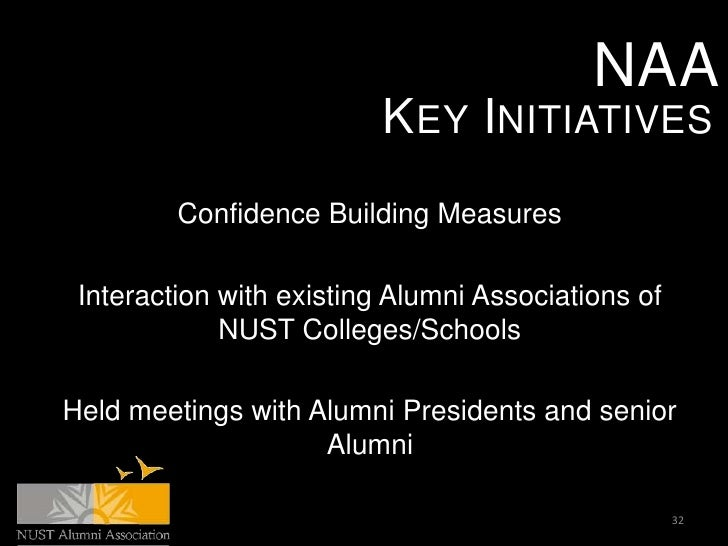 NAA                          KEY INITIATIVES         Confidence Building Measures Interaction with existing Alumni Associa...