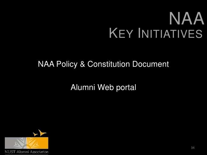 NAA                  KEY INITIATIVESNAA Policy & Constitution Document        Alumni Web portal                           ...
