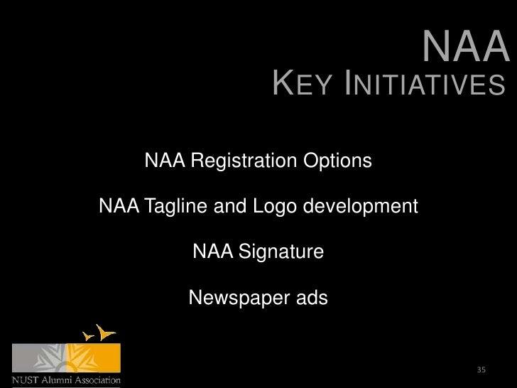 NAA                 KEY INITIATIVES    NAA Registration OptionsNAA Tagline and Logo development         NAA Signature     ...