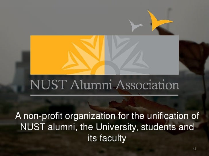 A non-profit organization for the unification of NUST alumni, the University, students and                  its faculty   ...