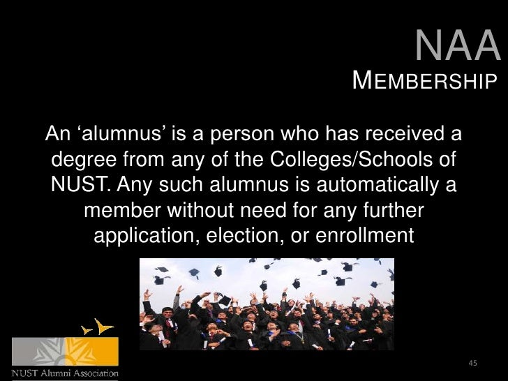 NAA                               MEMBERSHIPAn 'alumnus' is a person who has received adegree from any of the Colleges/Sch...