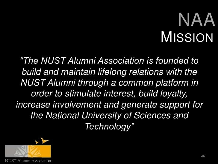 """NAA                                     MISSION """"The NUST Alumni Association is founded to  build and maintain lifelong re..."""