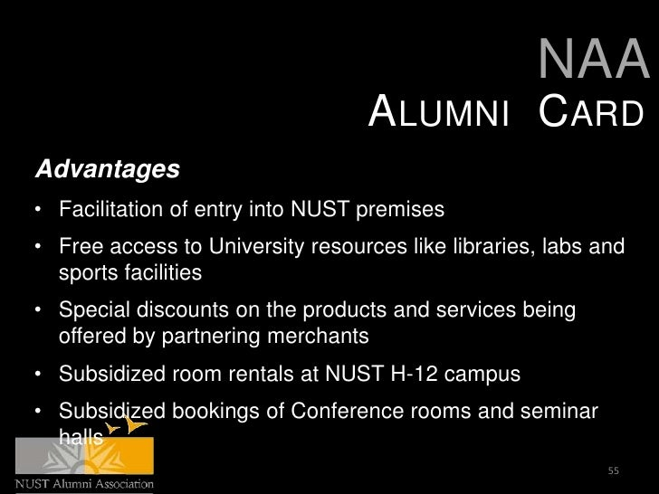 NAA                                   ALUMNI CARDAdvantages• Facilitation of entry into NUST premises• Free access to Univ...