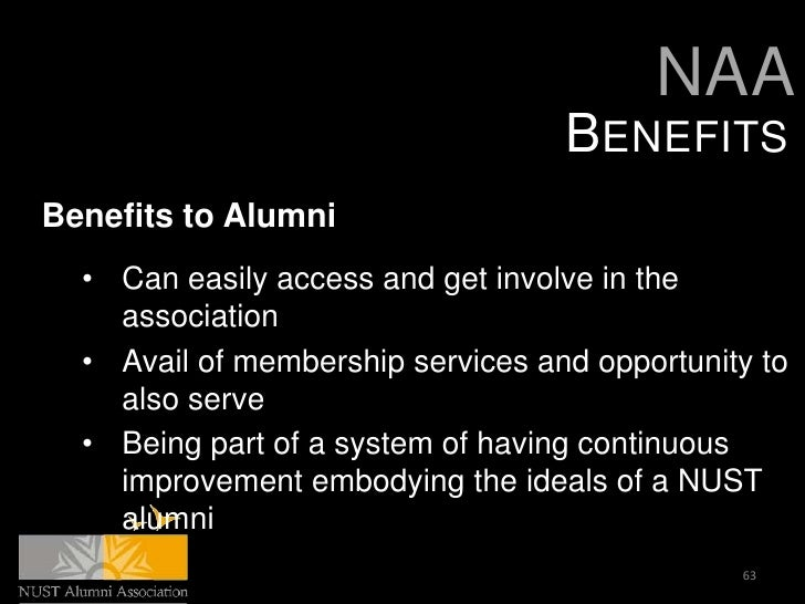 NAA                                   BENEFITSBenefits to Alumni  • Can easily access and get involve in the    associatio...