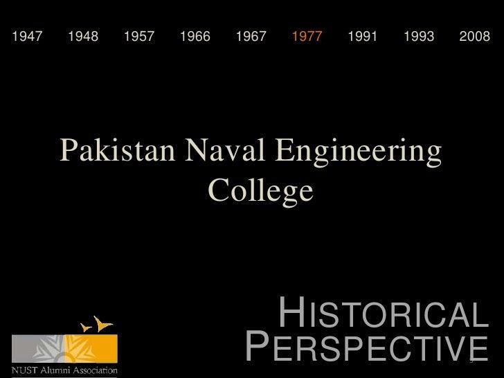 1947   1948   1957   1966   1967   1977   1991   1993   2008       Pakistan Naval Engineering                 College     ...