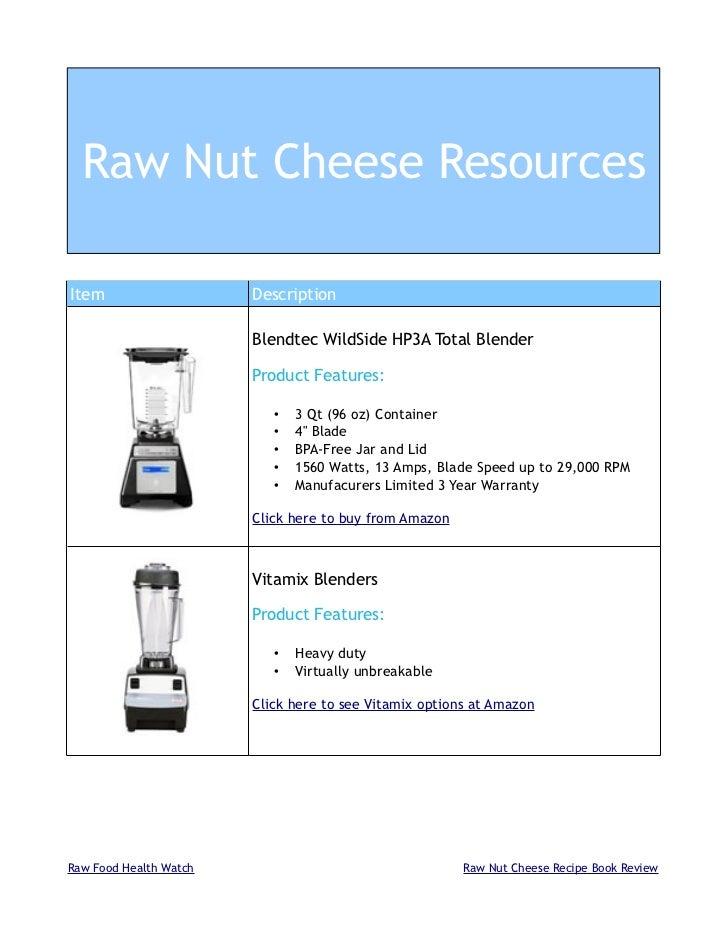 Raw Nut Cheese ResourcesItem                    Description                        Blendtec WildSide HP3A Total Blender   ...