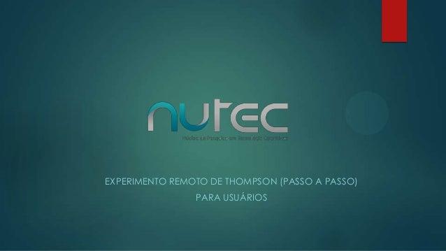 EXPERIMENTO REMOTO DE THOMPSON (PASSO A PASSO)                PARA USUÁRIOS