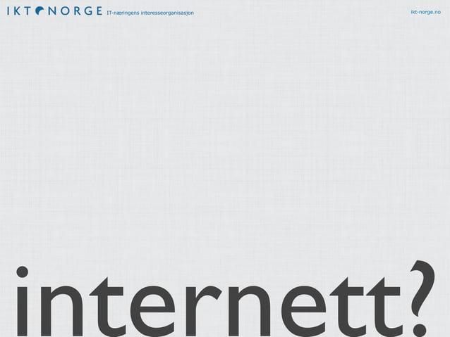 IT-næringens interesseorganisasjon ikt-norge.no internett?