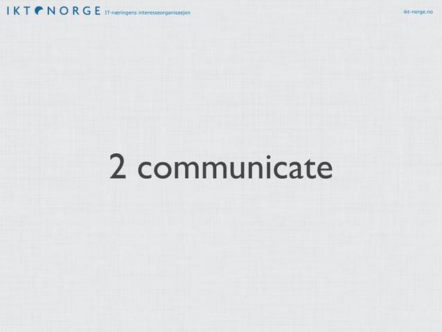 IT-næringens interesseorganisasjon ikt-norge.no 3 analyze (& decide)