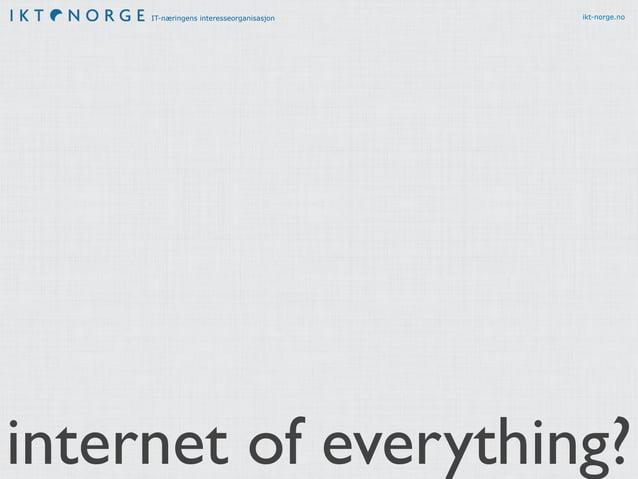 IT-næringens interesseorganisasjon ikt-norge.no internet of everything?