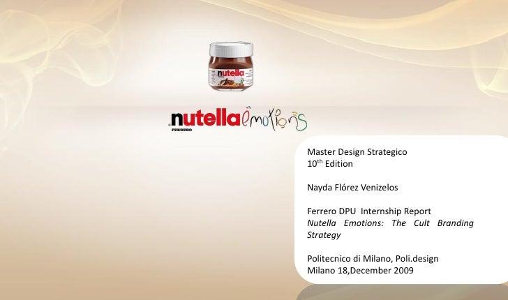 Master Design Strategico10th EditionNayda Flórez VenizelosFerrero DPU Internship ReportNutella Emotions: The Cult Branding...