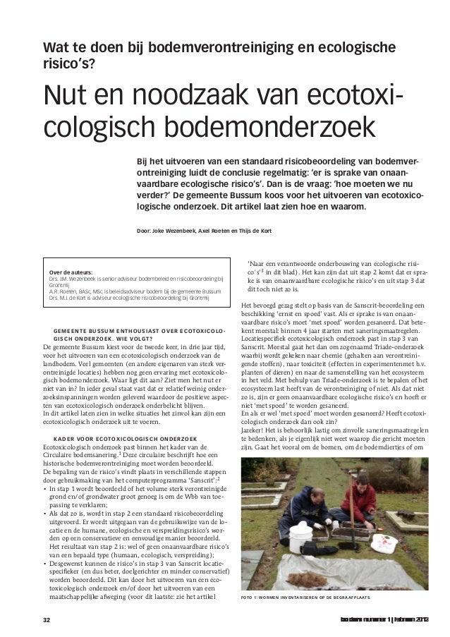 Wat te doen bij bodemverontreiniging en ecologische risico's?  Nut en noodzaak van ecotoxicologisch bodemonderzoek Bij he...