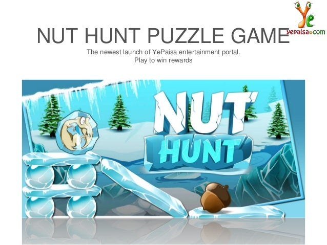 NUT HUNT PUZZLE GAME The newest launch of YePaisa entertainment portal. Play to win rewards