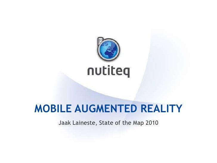 Mobile Augmented reality<br />Jaak Laineste, State of the Map 2010<br />