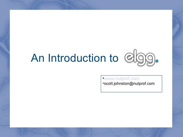 An Introduction to                                www.nutprof.com                                scott.johnston@nutprof....