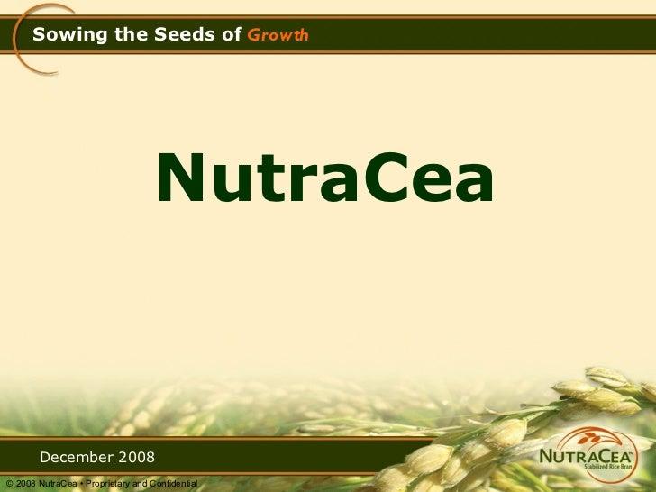 Sowing the Seeds of   Growth <ul><li>NutraCea </li></ul>December 2008