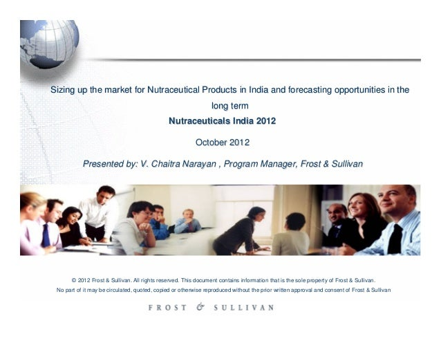 Sizing up the market for Nutraceutical Products in India and forecasting opportunities in the                             ...