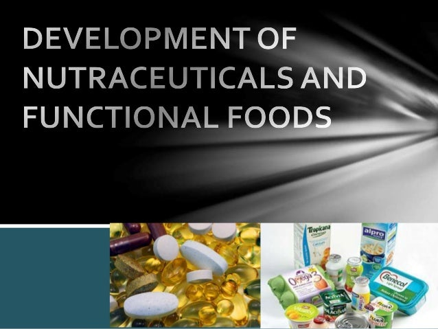 Contents  1. Introduction  2. Relationship between Nutraceuticals and other  health products  3. Nutraceuticals   Major N...