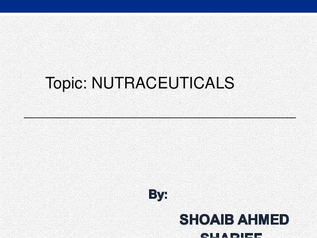 Topic: NUTRACEUTICALS