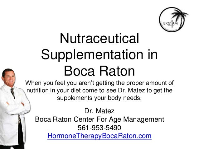 Nutraceutical Supplementation in Boca Raton When you feel you aren't getting the proper amount of nutrition in your diet c...