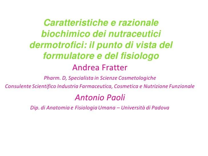 Caratteristiche e razionale            biochimico dei nutraceutici          dermotrofici: il punto di vista del           ...