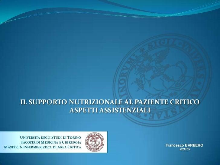 IL SUPPORTO NUTRIZIONALE AL PAZIENTE CRITICO                    ASPETTI ASSISTENZIALI        UNIVERSITÀ DEGLI STUDI DI TOR...