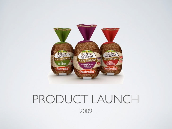 PRODUCT LAUNCH      2009