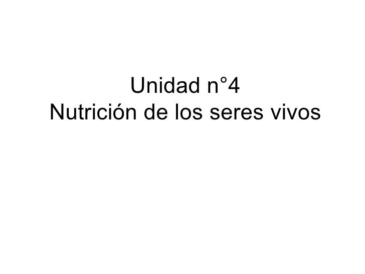 Unidad n°4 Nutrición de los seres vivos