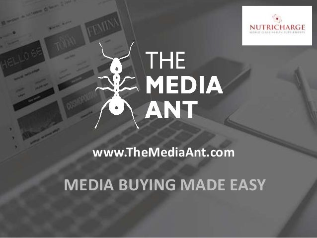 MEDIA BUYING MADE EASY www.TheMediaAnt.com