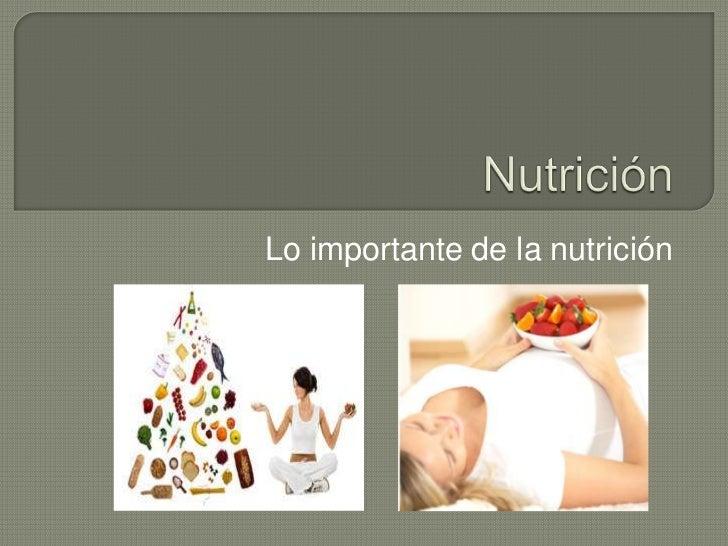 Lo importante de la nutrición