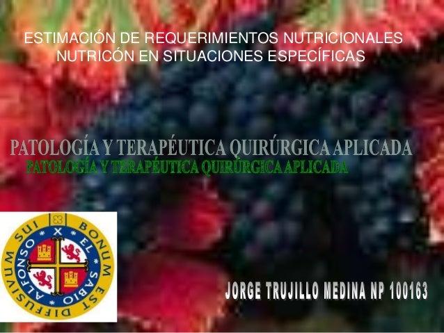 ESTIMACIÓN DE REQUERIMIENTOS NUTRICIONALESNUTRICÓN EN SITUACIONES ESPECÍFICAS