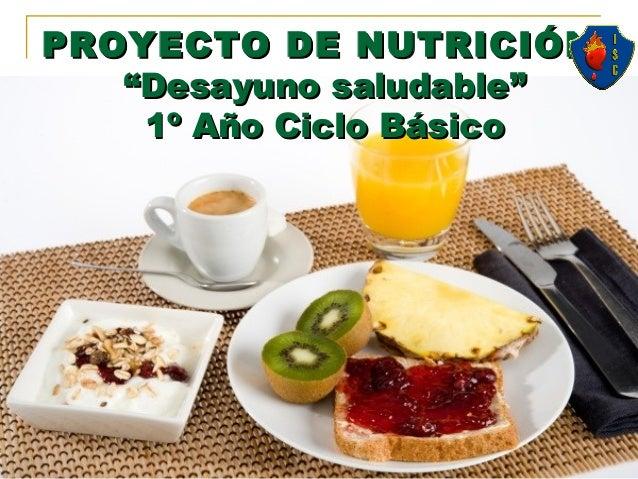 """PROYECTO DE NUTRICIÓN """"Desayuno saludable"""" 1º Año Ciclo Básico"""