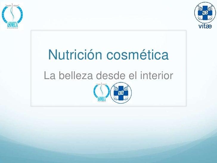 Nutrición cosméticaLa belleza desde el interior