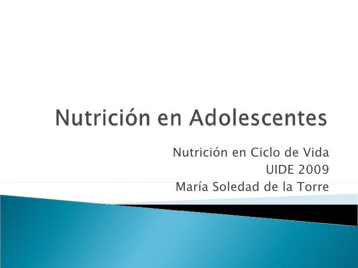 Nutrición en Ciclo de Vida UIDE 2009 María Soledad de la Torre