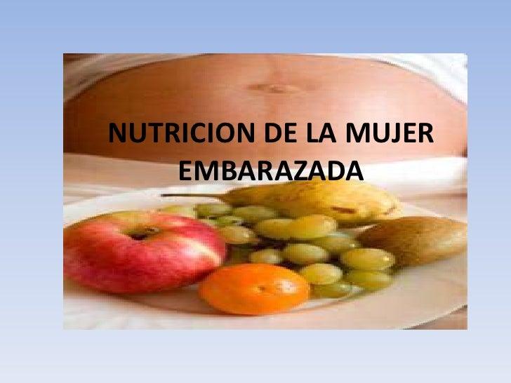 NUTRICION DE LA MUJER EMBARAZADA<br />