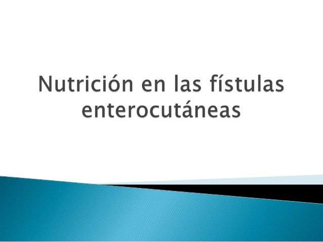  Las consecuencias fisiopatológicas de la perdida de jugos intestinales depende de: 1. Lugar del sitio fistuloso 2. Volum...