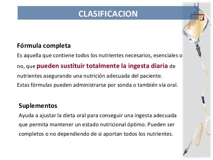 Fórmula completa  Es aquella que contiene todos los nutrientes necesarios, esenciales o no, que  pueden sustituir totalmen...